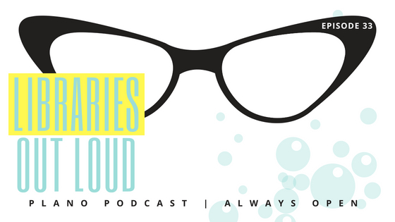 Plano Podcast Libraries Out Loud