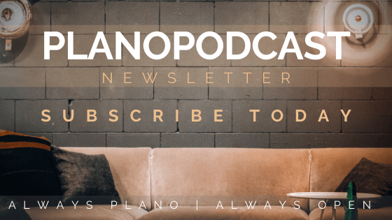 Plano Podcast Newsletter